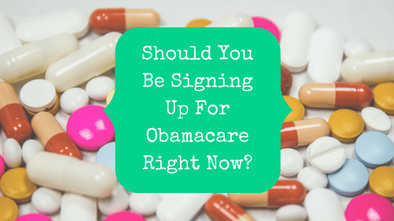"Blog post graphic with picture of pills saying ""Should You Be Signing Up For Obamacare Right Now?"