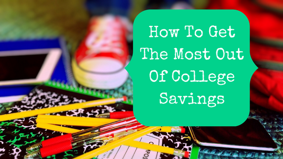 Picture of tennis shoes and school supplies with blog post title, How To Get The Most Out Of College Savings