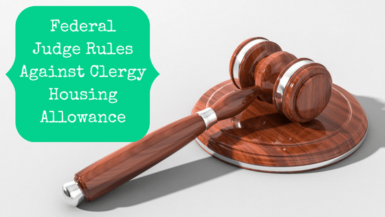 Picture of Gavel with blog post title: federal judge rules against clergy housing allowance