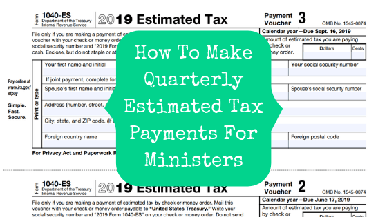 how to make quarterly estimated tax payments for ministers