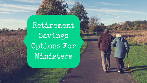 Picture of a senior citizen couple walking arm in arm down a path with blog post title: Retirement Savings Options For Ministers