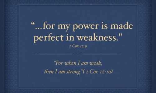 Sunday Sermon – His Power Perfect in Your Weakness