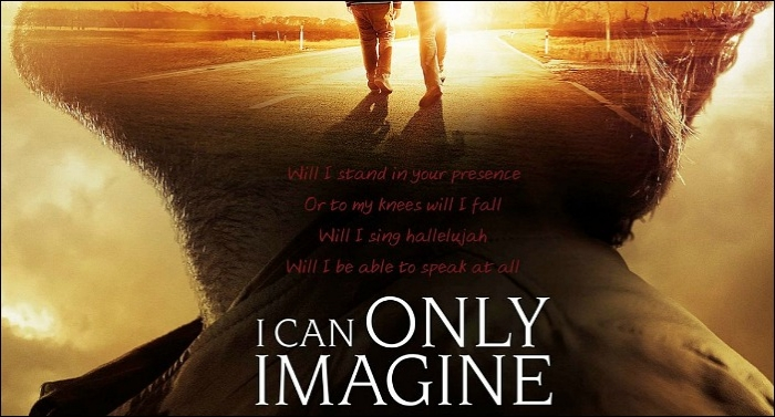 I Can Only Imagine:  A Christian Movie Review and Recommendation - Go See This Movie