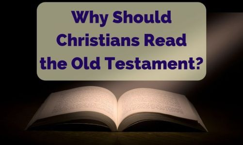 Why Should Christians Read the Old Testament
