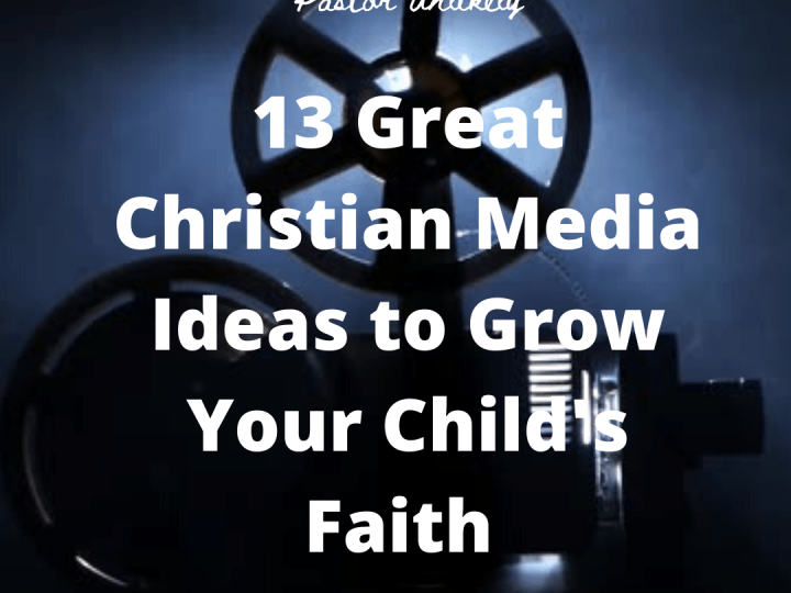 13-Great-Christian-Media-Ideas-for-Kids
