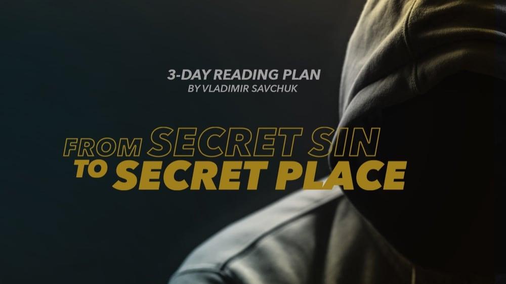 Reading Plan - From Secret Sin to Secret Place