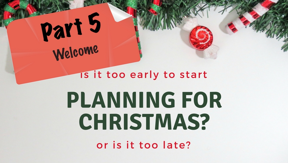 planning for christmas pt 5 featured