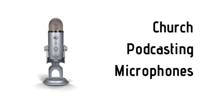 Church podcasting microphones.