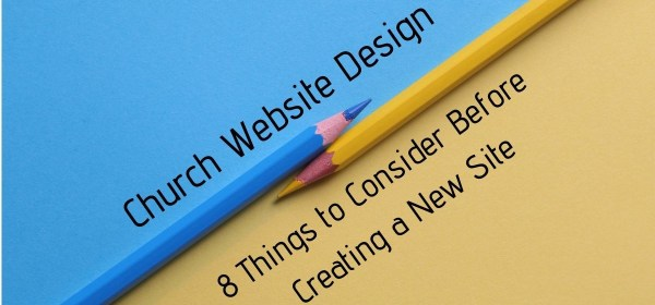 Church Website Design - 8 Things to Consider Before Creating a New Site