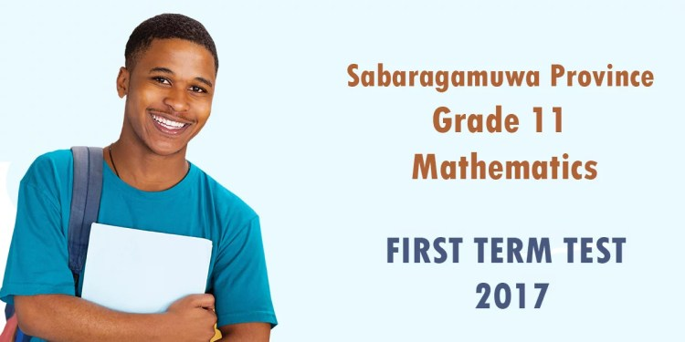Sabaragamuwa Province Grade 11 Mathematics Paper 2017 - First term test