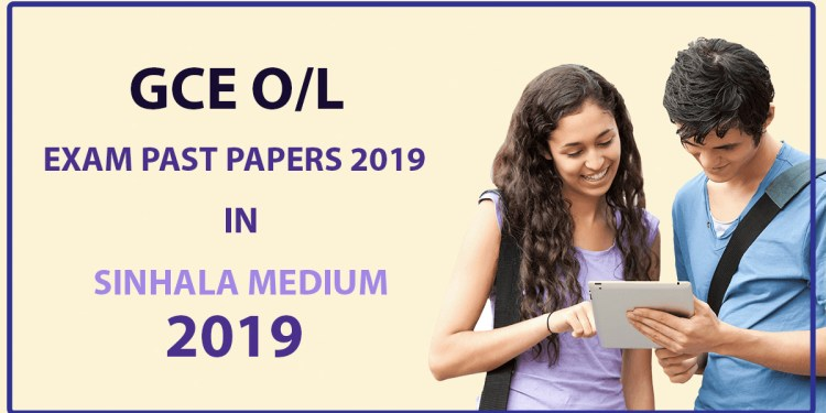 G.C.E. Ordinary Level Exam Past Papers 2019 – Sinhala Medium