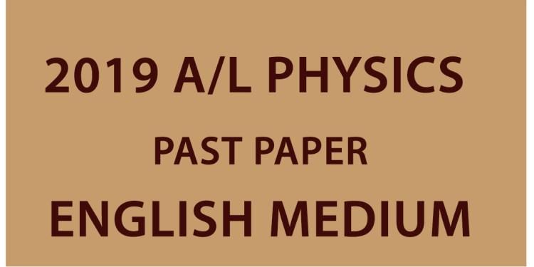 2019 A/L Physics Past Paper - English Medium