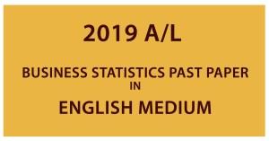 2019 AL Business statistics PAST PAPER in English Medium
