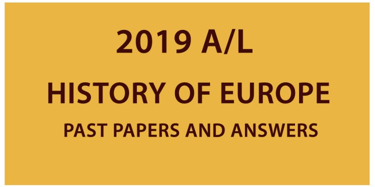 GCE A/L History of Europe past papers and answers 2019