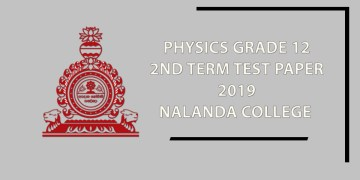 2019 Nalanda College Physics Grade 12 2nd Term Test Paper