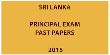 Sri Lanka Principal Exam Past Papers - 2015