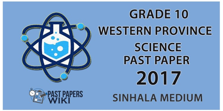 Download 2017 Grade 10 Science paper in Sinhala medium