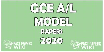 G.C.E. Advanced Level Exam 2020 Model Papers – Sinhala Medium