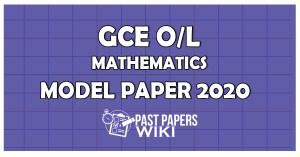 GCE OL Mathematics Model Paper 2020