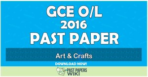 2016 O/L Art & Crafts Past Paper | Tamil Medium
