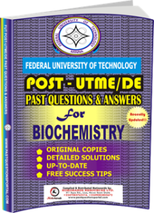 FUTECH Post UTME Past Questions for BIOCHEMISTRY