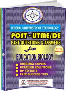 FUTECH Post UTME Past Questions for EDUCATION BIOLOGY