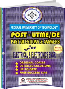 FUTECH Post UTME Past Questions for ELECTRICAL ELECTRONICS ENGINEERING