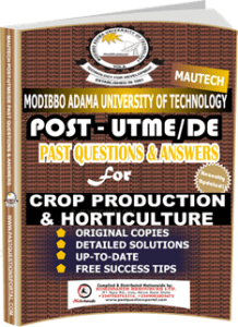 MAUTECH Post UTME Past Questions for CROP PRODUCTION HORTICULTURE