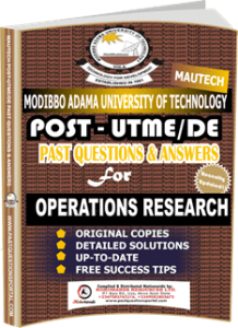 MAUTECH Post UTME Past Questions for OPERATIONS RESEARCH