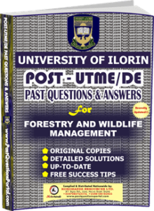 UNILORIN Post UTME Past Question for Forestry and Wildlife Management