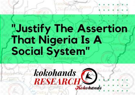 Justify the Assertion that Nigeria is a Social System