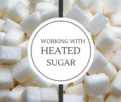 working with heated sugar