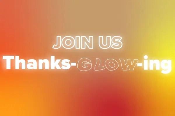 Thanks-GLOW-ing