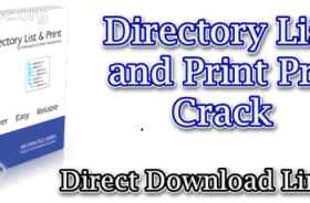 Directory List and Print Pro Crack v 4.17 Full Free Download