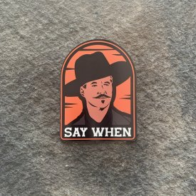 Say When Vinyl Decal