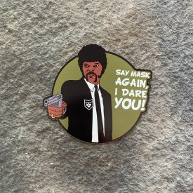 Pulp Fiction:  Say Mask Again I dare you! Vinyl Decal