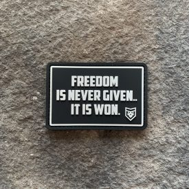 Freedom is never given PVC Patch