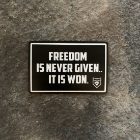 Freedom is never given… Vinyl Decal