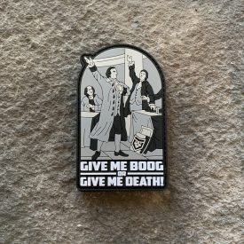 Give me Boog or Give me death PVC Patch