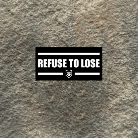 Refuse to Lose Vinyl Decal