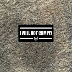 I Will Not Comply Vinyl Decal