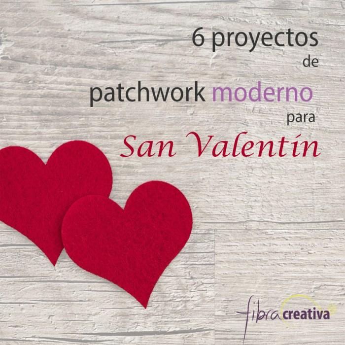 6 proyectos de patchwork moderno para san valentin