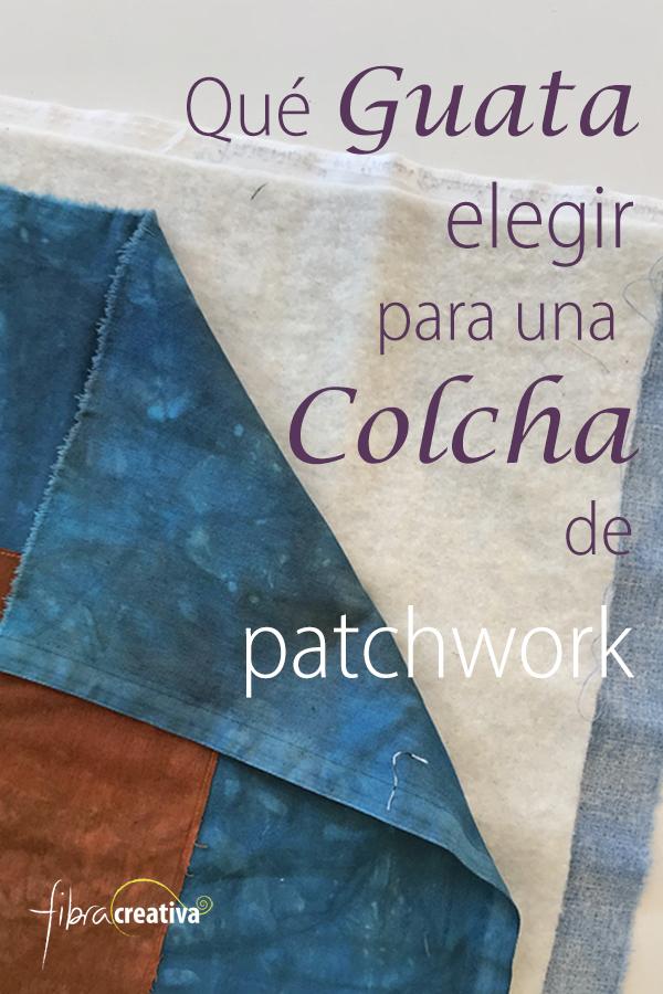 Qué guata elegir para su colcha de patchwork