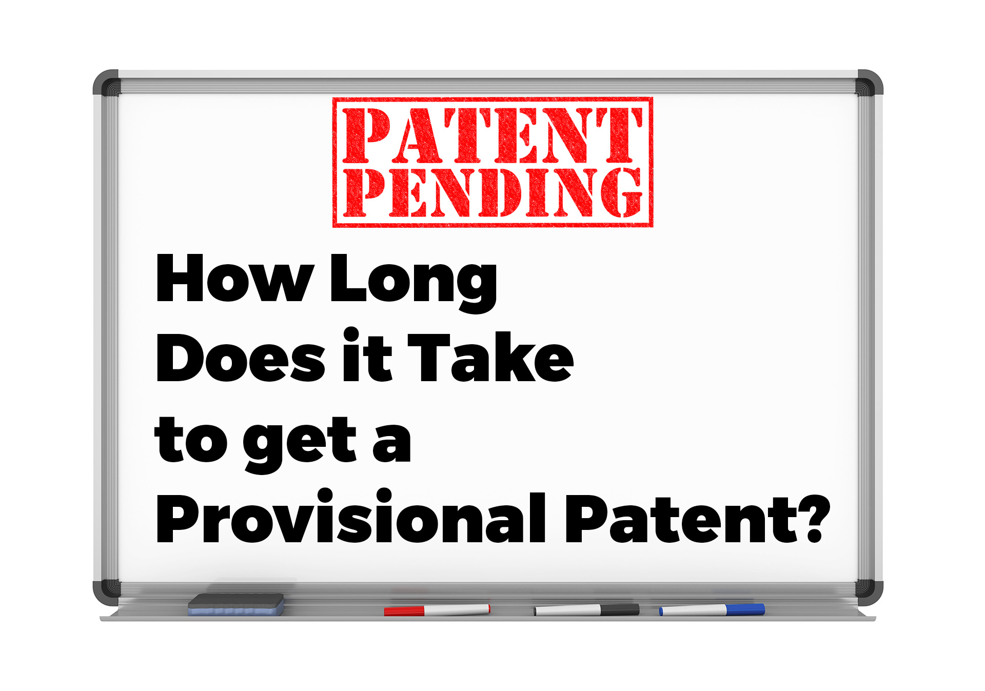 How Long Does a Provisional Patent Take to Get? (Answered ...