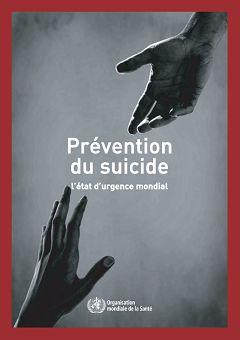 Prévention du suicide. L'état d'urgence mondial
