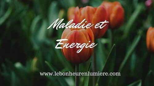 Maladie et énergie