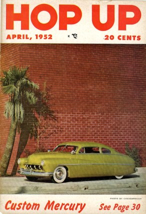 Wally Welch's chopped Merc, built and painted by Gil and Al Ayala, on Hop Up April 1952 cover
