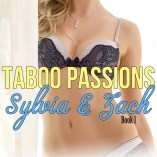 Taboo Passions Sylvia and Zach Book 1