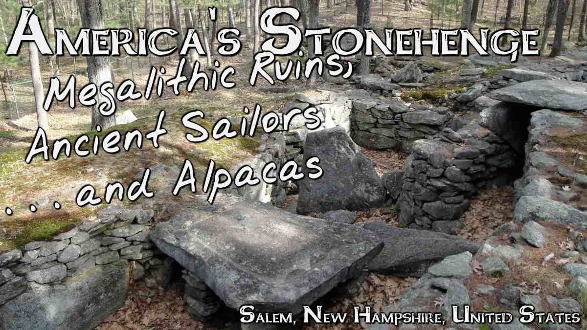 America's Stonehenge: Megalithic Ruins, Ancient Sailors . . . and Alpacas