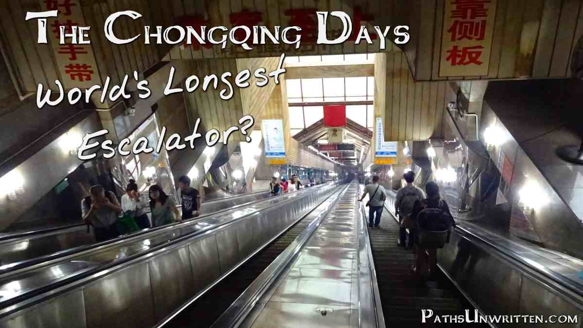 The Chongqing Days:  World's Longest Escalator?
